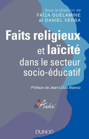 Faits religieux et laïcité dans le secteur socio-éducatif - dunod - 9782100781102 -