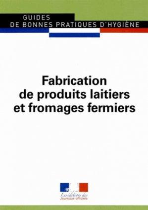Fabrication de produits laitiers et fromages fermiers - journaux officiels - 9782110769886 -
