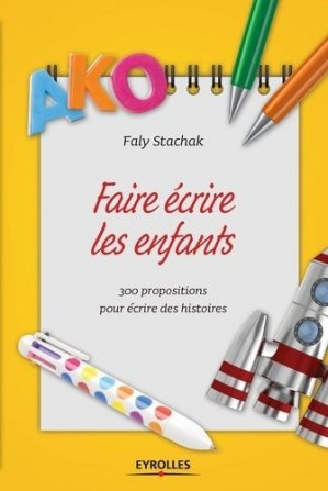 Faire écrire les enfants - Eyrolles - 9782212562170 -