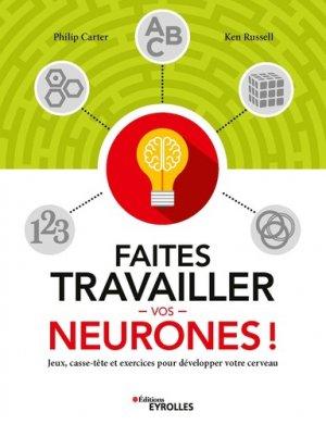 Faites travailler vos neurones - Eyrolles - 9782212572780 -
