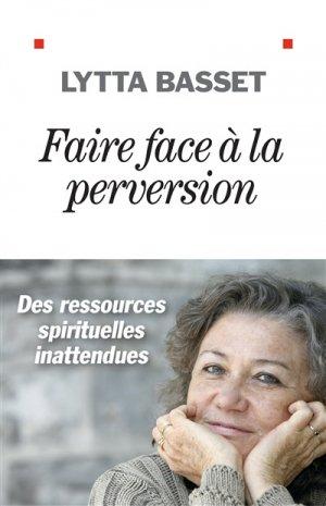 Faire face à la perversion - Albin Michel - 9782226445308 -