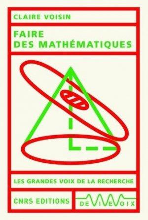 Faire des mathématiques - cnrs - 9782271126931 -