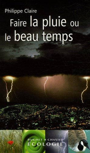 Faire la pluie ou le beau temps - buchet chastel - 9782283020234 -