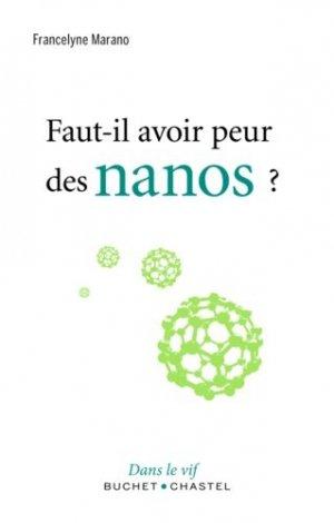 Faut-il avoir peur des nanos ? - buchet chastel - 9782283029329 -