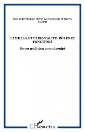 Familles et parentalité : rôles et fonctions entre tradition et modernité - l'harmattan - 9782296027985 -