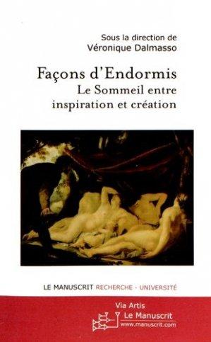 Façons d'endormis. Le sommeil entre inspiration et création - Le Manuscrit - 9782304041361 -