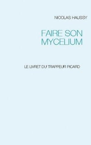 Faire son mycelium - Books on Demand Editions - 9782322201204 -