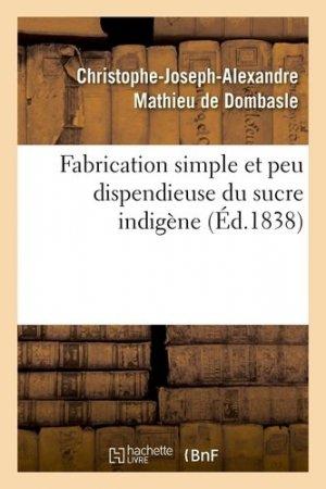 Fabrication simple et peu dispendieuse du sucre indigène - Hachette/BnF - 9782329411163 -