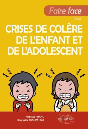 Faire face aux crises de colère de l'enfant et de l'adolescent - ellipses - 9782340035492 -