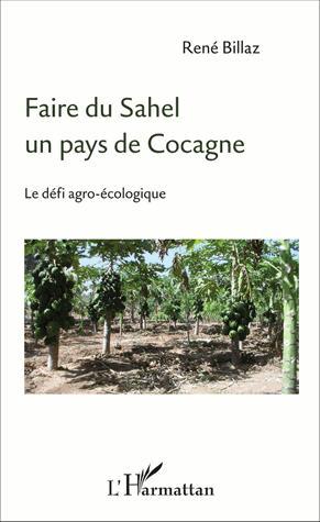Faire du Sahel un pays de Cocagne - l'harmattan - 9782343102528 -