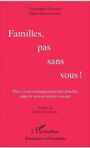 Familles, pas sans vous ! - l'harmattan - 9782343128528 -