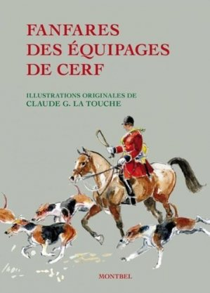 Fanfares des équipages de cerfs - Editions de Montbel - 9782356530981 -