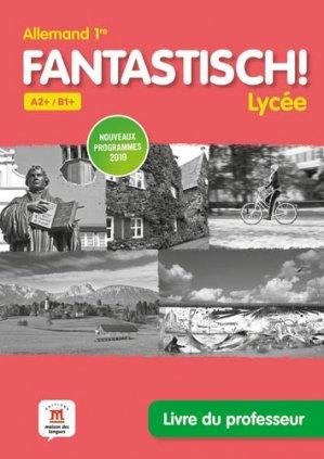 Fantastisch 1re - livre du professeur - Maison des langues - 9782356855855 -