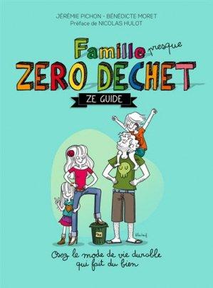 Famille (presque) Zéro Déchet - Ze Guide - thierry souccar - 9782365491877 -