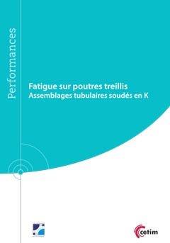 Fatigue sur poutres treillis : Assemblage tubulaires soudés en K - cetim - 9782368940433 -
