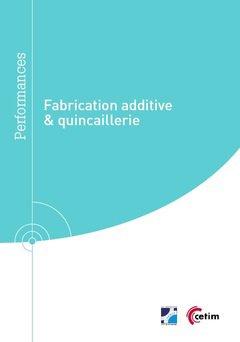 Fabrication additive et quincaillerie - cetim - 9782368941072 -