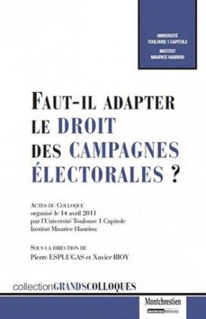 Faut-il adapter le droit des campagnes électorales ? Actes du colloque organisé le 14 avril 2011 par l'Université Toulouse 1 Capitole Institut Maurice Hauriou - Montchrestien - 9782707617620 -