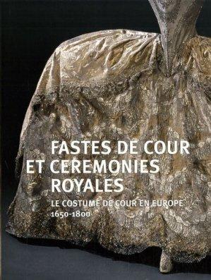 Fastes de cour et cérémonies royales. Le costumes de cour en Europe (1650-1800) - RMN - 9782711855995 -