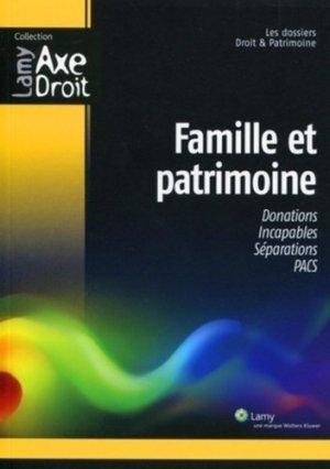 Famille et patrimoine. Les dossiers de Droit & Patrimoine - Sa Lamy - 9782721212689 -