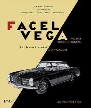 Facel Vega 1939-1964 - etai - editions techniques pour l'automobile et l'industrie - 9782726897188 -