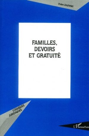 Familles, devoirs et gratuité - l'harmattan - 9782747567596 -