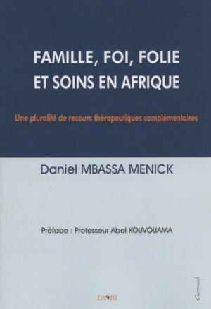 Famille, foi, folie et soins en Afrique. Une pluralité de recours thérapeutiques complémentaires - Paari - 9782842201630 -