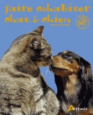 Faire cohabiter chat et chien - Artémis - 9782844167477 -