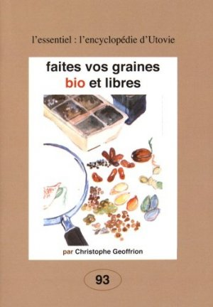 Faites vos graines bio et libres - utovie - 9782868191939