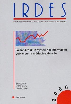 Faisabilité d?un système d?information public sur la médecine de ville. Edition 2006 - Credes - 9782878123395 -