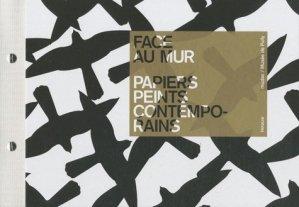 Face au mur - Papiers peints contemporains - infolio - 9782884746205 -