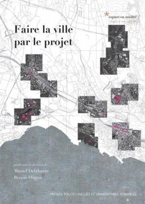 Faire la ville par le projet - presses polytechniques et universitaires romandes - 9782889152308 -