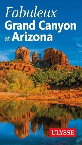 Fabuleux Grand Canyon et Arizona - Ulysse - 9782894645857 -