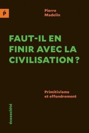 Faut-il en finir avec la civilisation ? - ecosociete (canada) - 9782897196301 -