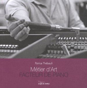 Facteur de pianos - au fil du temps - 9782918298168 -