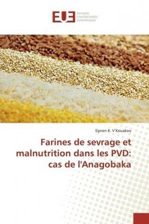 Farines de sevrage et malnutrition dans les PVD: cas de l'Anagobaka - universitaires europeennes - 9783841610140 -
