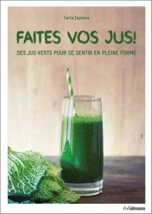 Faites vos jus ! des jus verts pour se sentir en pleine forme - ullmann - 9783848009411 -