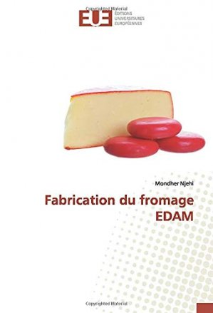 Fabrication du fromage EDAM - editions universitaires europeennes - 9786139522293 -