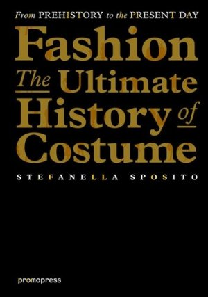 Fashion : the ultimate history of costume - promopress - 9788415967828 -