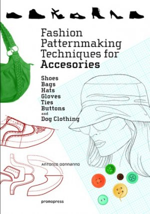 Fashion patternmaking techniques for accessories - promopress - 9788416851614