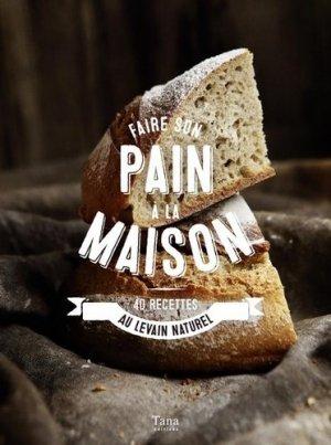 Faire son pain a la maison - 50 recettes - tana - 9791030102437 -