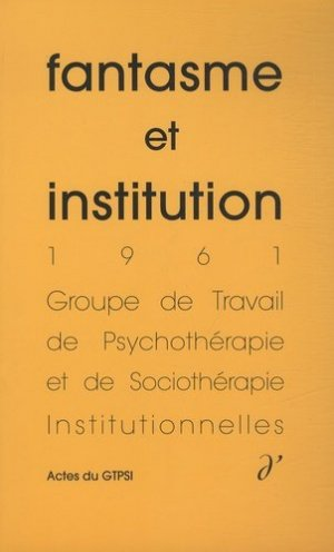 Fantasme et institution - d'une - 9791094346051 -