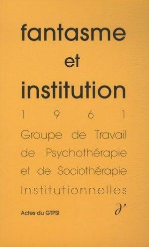 Fantasme et institution - d'une - 9791094346051