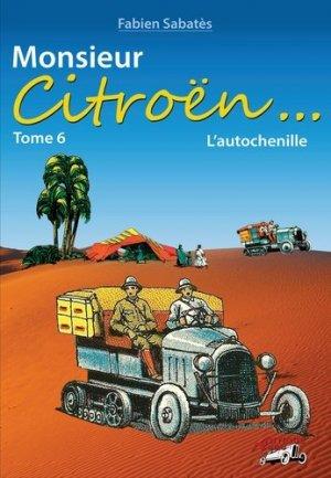 Fabien Sabatès - Monsieur Citroën - L'autochenille - T6 - antique autos - 9791096322114 -