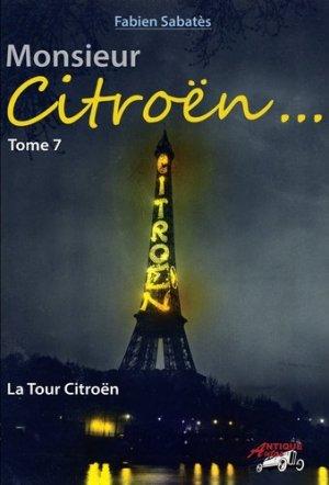 Fabien Sabatès - Monsieur Citroën - La Tour Citroën - T7 - antique autos - 9791096322121 -