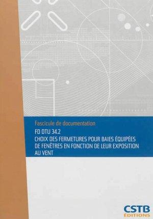 FD DTU 34.2 Choix des fermetures pour baies équipées de fenêtres en fonction de leur exposition au vent - cstb - 3260050850612 -