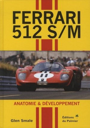 Ferrari 512 S/M - Anatomie & développement - du palmier - 9782360591015 -