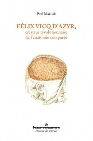 Félix Vicq d'Azyr, créateur révolutionnaire de l'anatomie comparée - hermann - 9782705693732 -