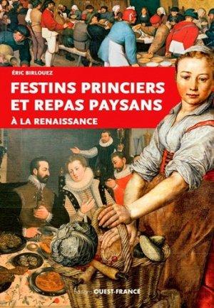 Festins princiers et repas paysans à la Renaissance - Ouest-France - 9782737362774 -