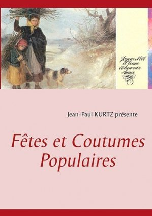Fêtes et coutumes populaires - Books on Demand Editions - 9782810624560 -