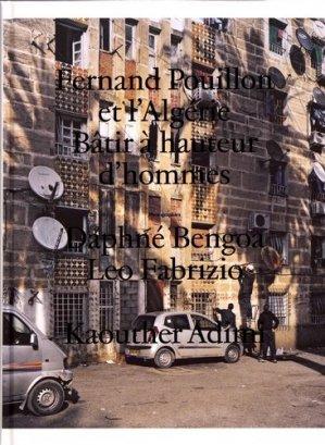 Fernand Pouillon et l'Algérie. Bâtir à hauteur d'hommes - Editions Macula - 9782865891177 -